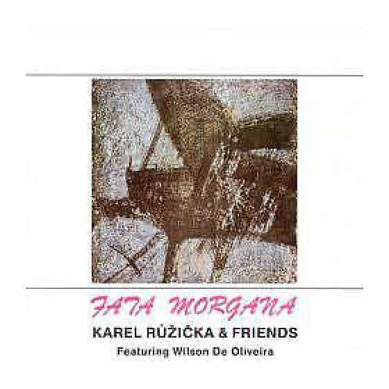 Album cover: Fata Morgana | Karel Růžička & Friends