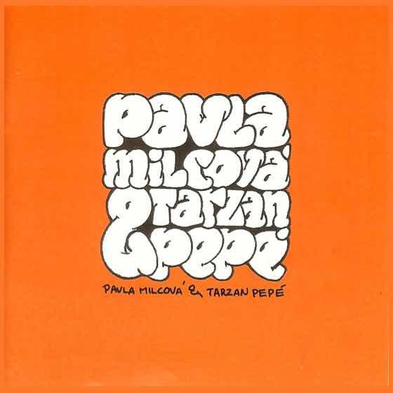Album cover: Pavla Milcová & Tarzan Pepé