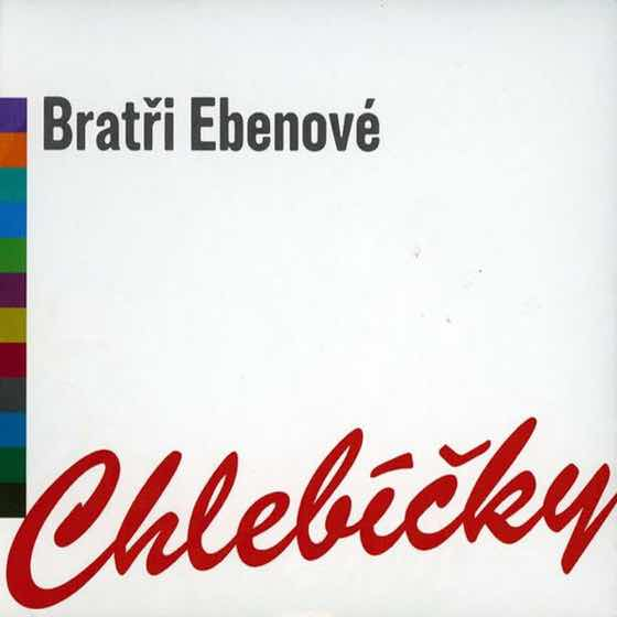 Album cover: Chlebíčky | Bratři Ebeni
