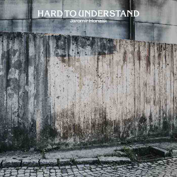 Album cover: Hard to Understand | Jaromír Honzák